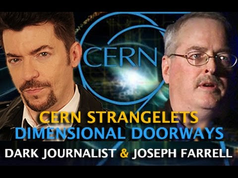 CERN STRANGELETS - DIMENSIONAL STARGATES! DARK JOURNALIST & DR. JOSEPH FARRELL  Hqdefault