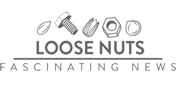 LOOSE NUTS: FASCINATING NEWS