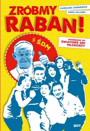 Zróbmy raban! Niezbędnik na Światowe Dni Młodzieży
