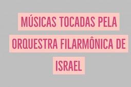 Músicas tocadas pela Filarmônica de Israel