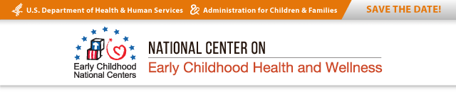 Save-the-date from the National Center on Early Childhood Health and Wellness