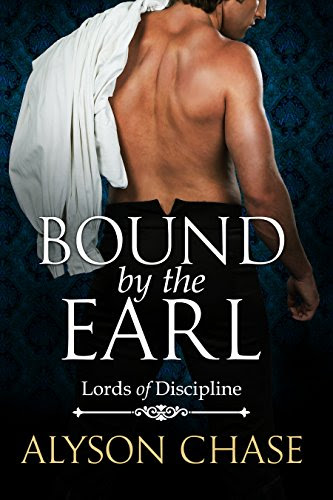Cover for 'Bound By The Earl (Lords of Discipline Book 2)'