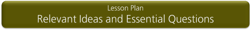 Lesson Plan_ relevant Ideas and Essential Questions