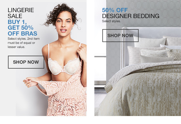 Lingerie Sale Buy 1, Get 50 percent off Bras, Shop Now, 50 percent off Designer Bedding, Shop Now