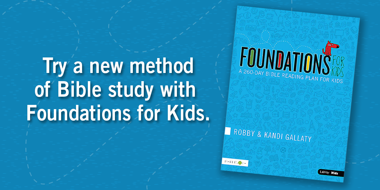 Try a new method of Bible study with Foundations for Kids.