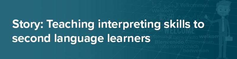 Story: Teaching interpreting skills to second language learners