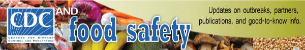 CDC and food safety: updates on outbreaks, partners, publications, and good-to-know info.
