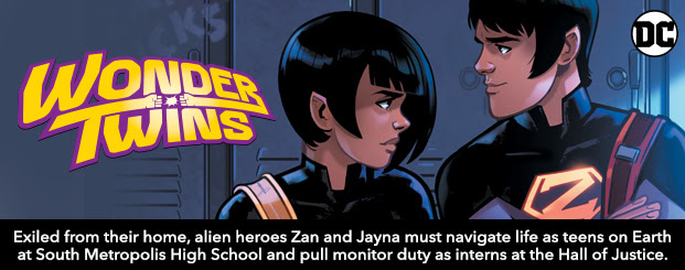 Wonder Twins (2019-) #1 Exiled from their home, alien heroes Zan and Jayna must navigate life as teens on Earth at South Metropolis High School and pull monitor duty at the Hall of Justice as interns. Shop Now