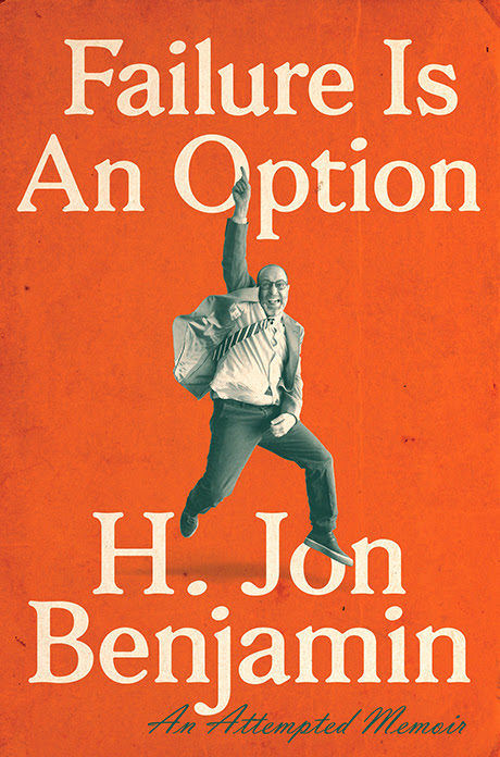 """Failure is an Option"" by H. Jon Benjamin"
