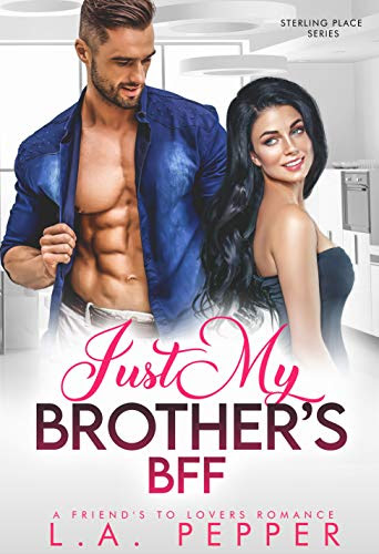 Cover for 'Just My Brother's BFF (Sterling Place Series Book 1)'
