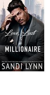 Love, Lust & A Millionaire by Sandi Lynn
