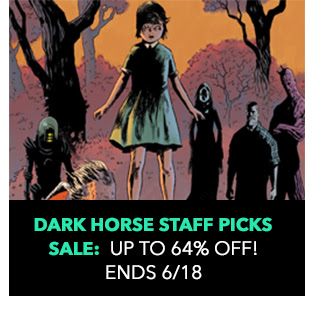Dark Horse Staff Picks Sale: up to 64% off! Sale ends 6/18.