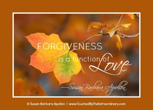 Forgiveness is a function of Love