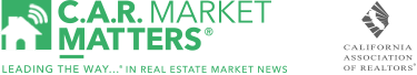 C.A.R. Market Matters. Leading the way in Real Estate Market News.