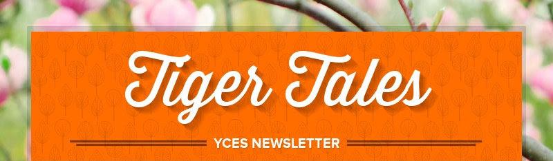 Tiger Tales                         YCES NEWSLETTER