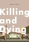 Killing and Dying: Stories