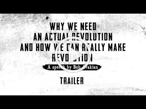 Trailer: Why We Need an Actual Revolution & How We Can Really Make Revolution