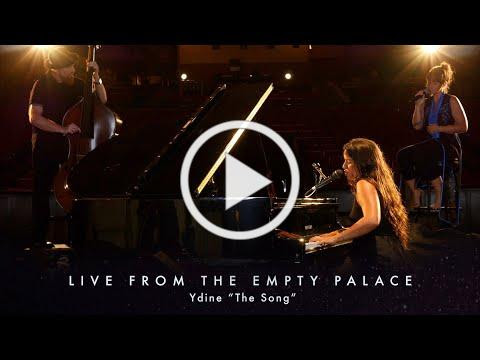 "Ydine ""The Song"" LIVE FROM THE EMPTY PALACE"