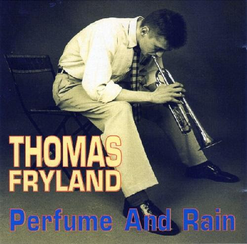 Thomas Fryland - Perfume and Rain (1996/2013)