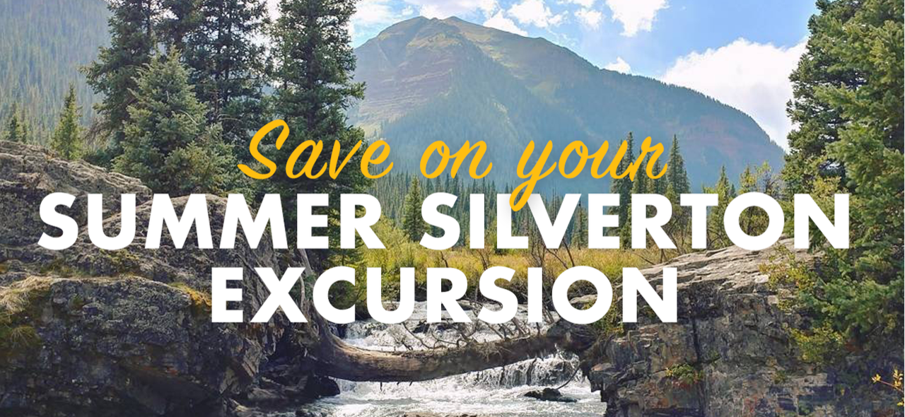 Save on your summer Silverton excursion