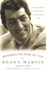 Memories Are Made of This by Deana Martin with Wendy Holden