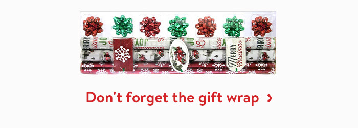 Don't forget the gift wrap!