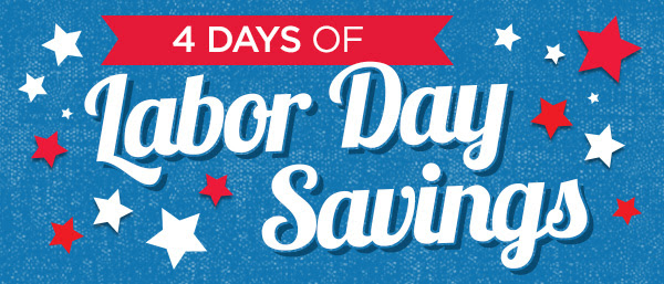 4 Days Labor Day Savings