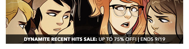 Dynamite Recent Hits Sale: up to 75% off! | Ends 9/19