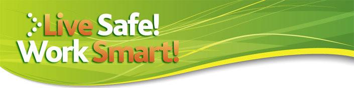 Live Safe! Work Smart!