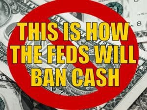 This Is How the Feds Will Ban Cash