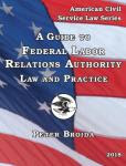 A Guide to Federal Labor Relations Authority Law and Practice 2018