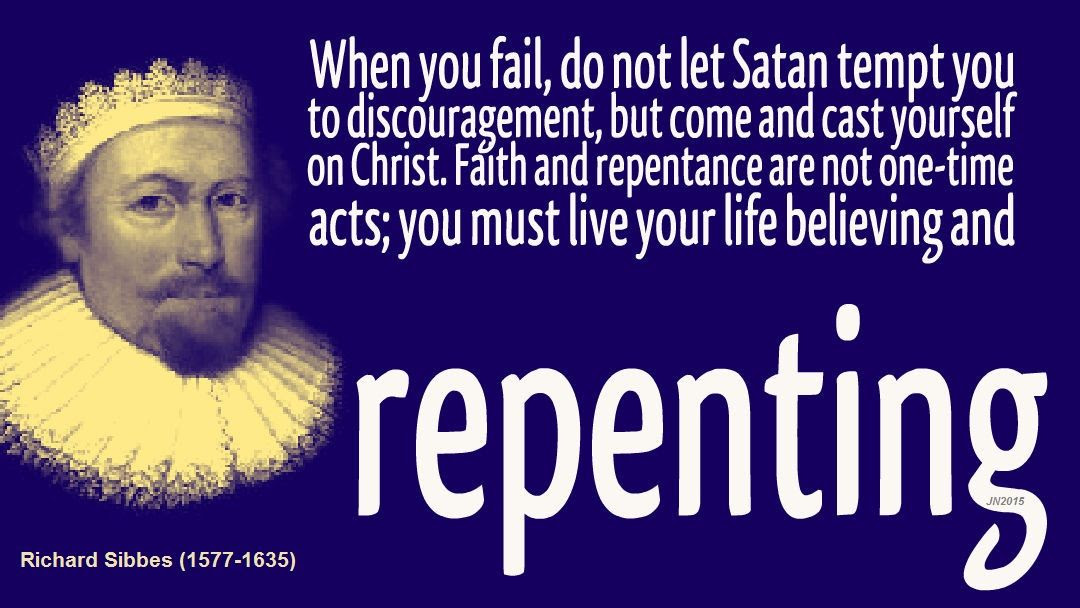 RIchard SIbbes Puritan Quote - Faith Repentance Over Discouragement