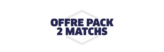 OFFRE PACK 2 MATCHS