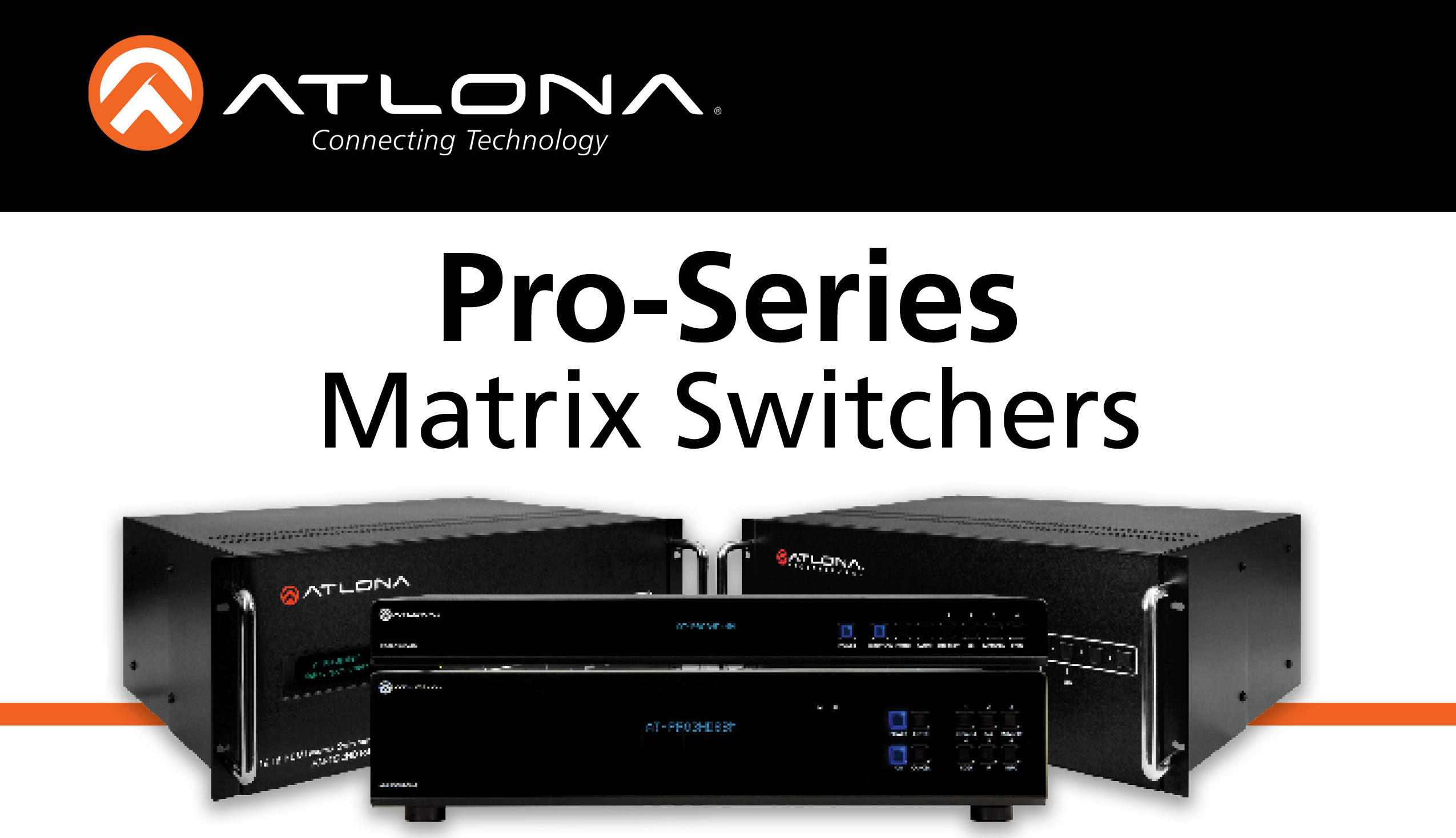 Atlona's Pro-Series Line of Fast, Dependable Matrix Switchers!