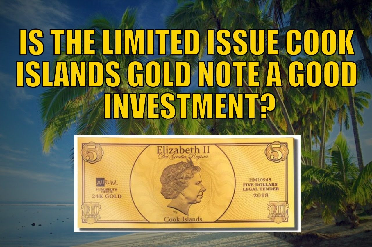 Is the Limited Issue Cook Islands Gold Note a Good Investment?