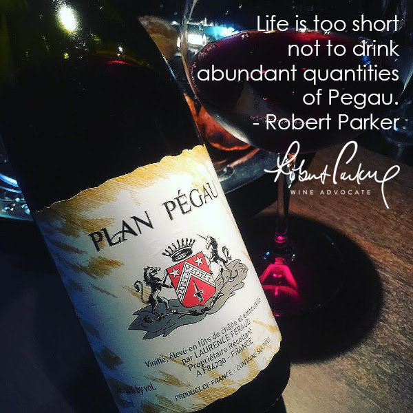 """Bottle of Plan Pegau with a quote by Robert Parker, """"Life is too short not to drink abundant quantities of Pegau."""""""