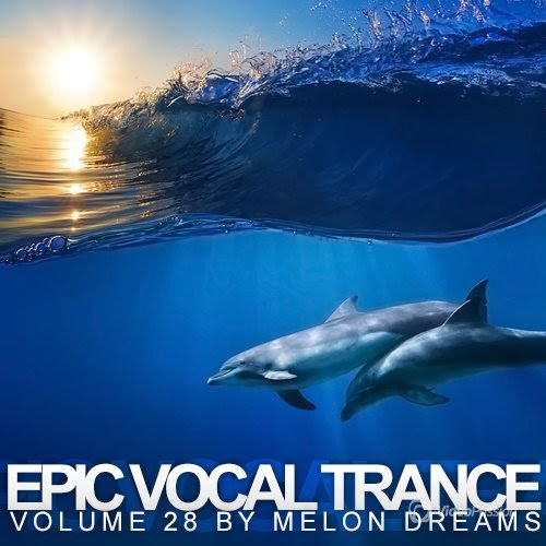 V.A. Epic Vocal Trance Volume 28 (2014)