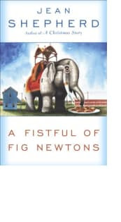 A Fistful of Fig Newtons by Jean Shepherd