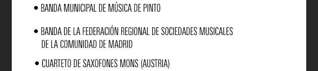 Banda Municipal de Música de Pinto / Banda de la Federación Regional de Sociedades Musicales de la Comunidad de Madrid / Cuarteto de saxofones Mons (Austria)