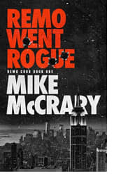 Remo Went Rogue by Mike McCrary