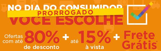 PRORROGADO: Dia do Consumidor pra você aproveitar MUITO!