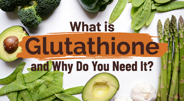 Glutathione - The Mother of All Antioxidants!