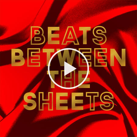 Beats Between The Sheets
