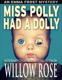 Miss polly had a dolly by willow rose