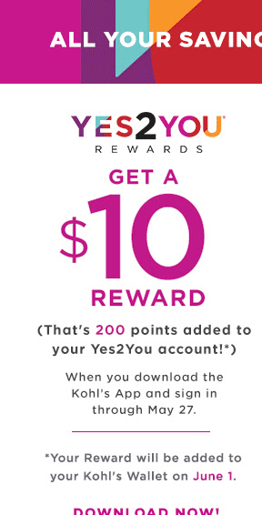 all your savings in one download. get a $10 reward when you download the kohls app.