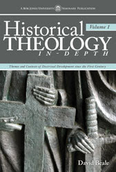 Historical Theology: In Depth by David Beale