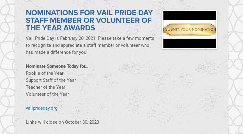 NOMINATIONS FOR VAIL PRIDE DAY STAFF MEMBER OR VOLUNTEER OF THE YEAR AWARDS Vail Pride Day is...