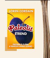 Szakácskönyvek - Paleolit étrend - Fogyjunk és éljünk a természet rendje szerint! Loren Cordain