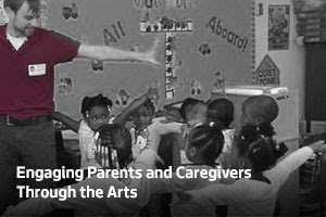 Engaging Parents and Caregivers Through the Arts