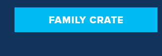 Learn More: Family Crate